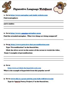 Take your students on a Webquest through poetry!  They'll love searching through kid-friendly websites to watch videos, read poems and navigate the examples of figurative language terms right before their eyes.  Includes 7 amazing websites and 13 great questions featuring similes, metaphors, personification, hyperbole, repetition, alliteration and assonance. Use for reinforcement as a partner activity, STATION, or fun bonus for those early finishers.