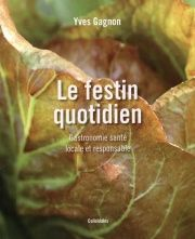 Le festin quotidien - Yves Gagnon Meat, Food, Fine Dining, Livres, Kitchens, Essen, Meals, Yemek, Eten