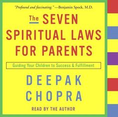 The Seven Spiritual Laws for Parents: Guiding Your Children to Success and Fulfillment by Deepak Chopra Books You Should Read, Got Books, Books To Read, Parenting Workshop, Used Books Online, Medical Careers, Find A Book, Deepak Chopra, Keynote Speakers