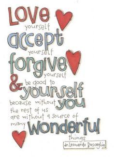 Amate, aceptate, perdonate y se buena con vos misma, porque sin vos el resto de nosotros nos quedamos sin miles de cosas increíbles :)