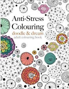 Anti Stress Colouring Doodle Dream A Beautiful Inspiring Calming Adult