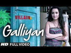 Full Video: Galliyan Song | Ek Villain | Ankit Tiwari | Sidharth Malhotra | Shraddha Kapoor - YouTube
