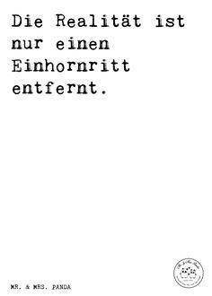 Spruch: Die Realität ist nur einen Einhornritt entfernt. - Sprüche, Zitat, Zitate, Lustig, Weise Einhorn, Einhörner, Unicorn, Fantasiewelt, Freunde, witzig, Realität, Geschenk, Prinzessin, Reiten
