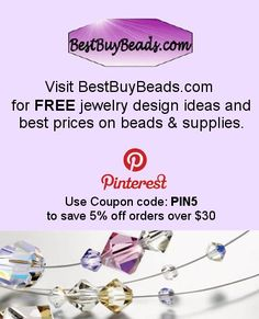 Visit us at www.BestBuyBeads.com and don't forget to use your coupon code PIN5. Check the Idea Page Free design ideas! Swarovski crystal beads and jewelry making supplies at the lowest price are our specialty.