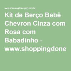 Kit de Berço Bebê Chevron Cinza com Rosa com Babadinho - www.shoppingdonenem.com.br