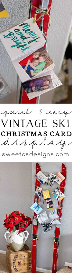 Vintage Ski Card Display- this is such a cute idea to show off Christmas Cards!