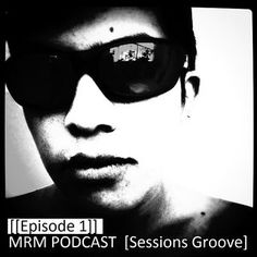 MRM PODCAST [Sessions groove] Episode 1