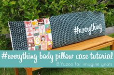 sew: #everything body pillow case tutorial || imagine gnats