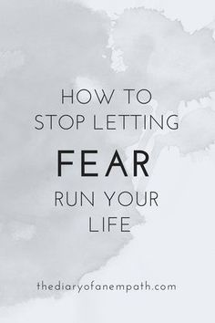 Anxiety relief: How to stop letting fear control your life. More at http://www.thediaryofanempath.com. :)
