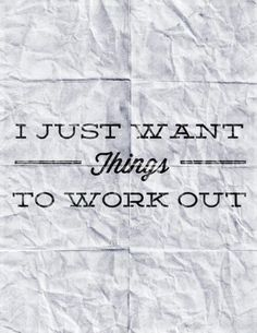 I just want things to work out - Collection Of Inspiring Quotes . Shopping Quotes, Kind Words, Latest Fashion, Fashion Trends, Things I Want, Funny Quotes, Inspirational Quotes, Workout, Sayings
