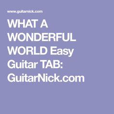 WHAT A WONDERFUL WORLD Easy Guitar TAB: GuitarNick.com