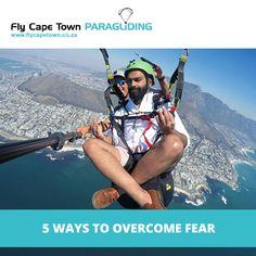 Fear is a self-imposed limiter we place on ourselves, and it stops us from reaching our full potential and achieving our dreams. Overcome your fears with our 5 tips and you'll find that your dreams are that much easier to reach. Paragliding, Cape Town, 5 Ways, Dreaming Of You, Dreams, Tips, Counseling