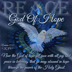 Romans (KJV) 13 Now the God of hope fill you with all joy and peace in believing, that ye may abound in hope, through the power of the Holy Ghost. Bible Scriptures, Bible Quotes, Healing Scriptures, Romans 15 13, King James Bible Verses, Abba Father, Holy Ghost, Praise And Worship, New Testament