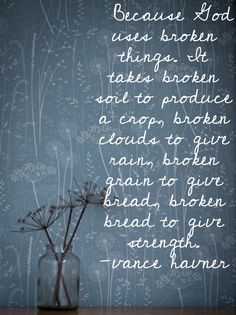 Check out my new PixTeller design! :: Because god uses broken things. it takes broken soil to produc...