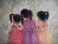 Three Sisters Love. My girls too (my sissy's girls).