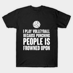 Funny Volleyball Lover Quotes Gift, Volleyball Loves T-Shirt