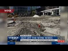 Ancient Tequesta Village Discovered In Downtown Miami, Florida