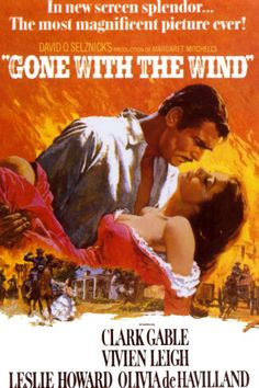 "Gone With The Wind (1939):  Clark Gable, Vivien Leigh, Scarlett O'Hara, Rhett Butler.  Perfect mix of Old South Civil War locations, characters, plot based on a great novel.  ""You're like the thief who isn't the least bit sorry he stole, but is terribly, terribly sorry he's going to jail."""