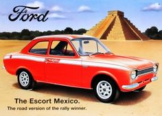 Ford Escort Mexico, had one Escort Mk1, Ford Escort, Ford Rs, Car Ford, Retro Cars, Vintage Cars, Ford Mexico, Ad Car, Ford Classic Cars