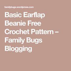 Basic Earflap Beanie Free Crochet Pattern – Family Bugs Blogging