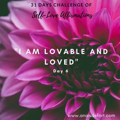 Positive self love affirmation: I am lovable and loved