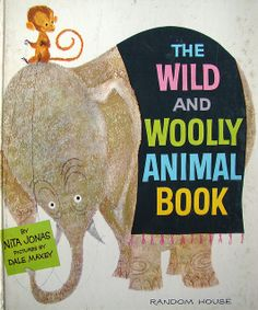 Wild and Woolly Animal Book, illustrated by Dale Maxey, 1961