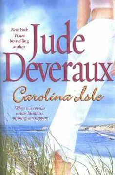 Carolina Isle by Jude Deveraux. Loved it,  slow start but then couldn't put it down