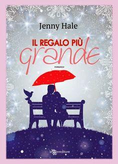Sognando tra le Righe: IL REGALO PIU' GRANDE Jenny Hale Doppia Recensione...