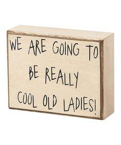 'Cool Old Ladies' Box Sign