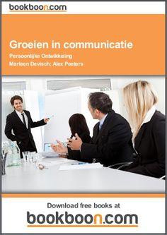 Groeien in communicatie. Wat kan er fout gaan het contact tussen mensen en hoe kan het anders? Praktische tools voor persoonlijke en professionele communicatie