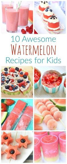 10 Fun Watermelon Recipes for kids - super cute healthy snack and summer dessert…