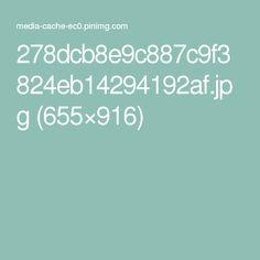 278dcb8e9c887c9f3824eb14294192af.jpg (655×916)