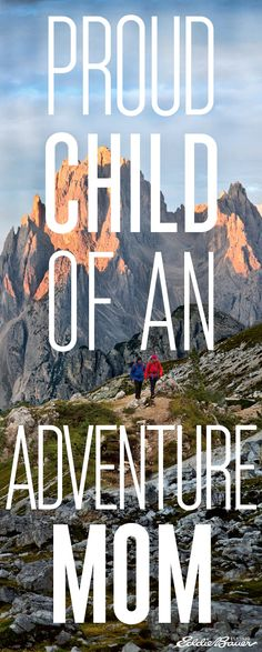 Are you the child of an Adventure Mom? Make sure to thank her this Mothers Day.