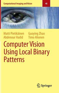 Computer Vision Using Local Binary Patterns / Matti Pietikäinen. 2011.