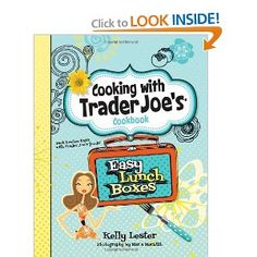 You can pre-order the Trader Joe's Easy Lunch Boxes cookbook now!  And I've got some recipes in it!  :)
