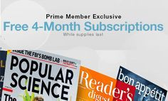 3 FREE 4 Month Magazine Subscriptions for Amazon Prime Members - http://www.whateverfree.com/portal/3-free-4-month-magazine-subscriptions-for-amazon-prime-members/