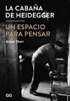 La cabaña de Heidegger : un espacio para…