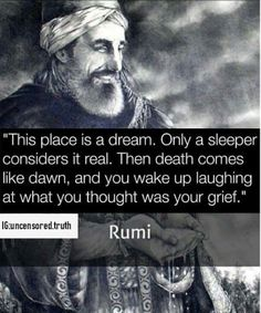 this place is a dream Rumi Kahlil Gibran, Wise Quotes, Inspirational Quotes, Best Rumi Quotes, Jalaluddin Rumi, Rumi Love, Rumi Poetry, A Course In Miracles, Quotation Marks