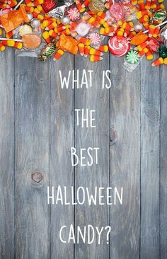 Who doesn't love candy? What's your favorite Halloween candy?