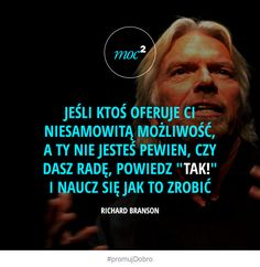 Motto, Genius Quotes, My Dream Came True, Richard Branson, Positive Mind, New Things To Learn, Life Motivation, Poetry Quotes, Peace Of Mind