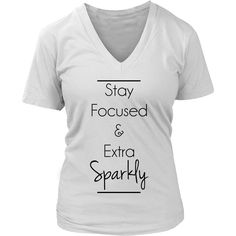 Stay Focused & Extra Sparkly Tank/Tee
