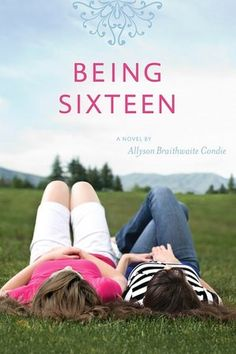 Being Sixteen Allie Condie BOOK REVIEW COMING SOON:)