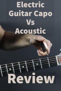 Electric Guitar Capo Vs Acoustic Review Yourguitarguide Com Guitar Capo Electric Guitar Capo Guitar Lessons