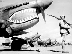 P-40 Warhawks with the Flying Tigers in China under the command of Gen. Claire 'Leatherface' Chennault.