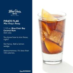 Pirate flag ( Blue Chair Bay coconut rum, diet coke)