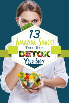 Health Matters: 13 Amazing Snacks That Will Detox Your Body