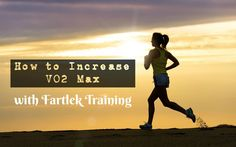 How to Increase VO2 Max with Fartlek Training