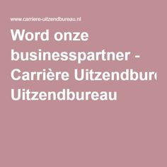 Word onze businesspartner - Carrière Uitzendbureau