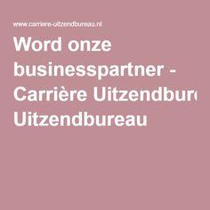 Word onze businesspartner - Carrière Uitzendbureau