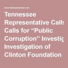 """Tennessee Representative Calls for """"Public Corruption"""" Investigation of Clinton Foundation"""